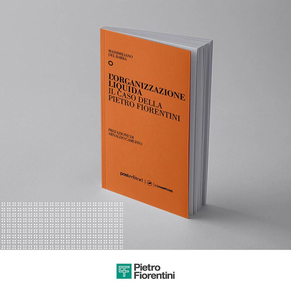 L'organizzazione liquida: la storia della Pietro Fiorentini raccontata in un libro edito da ItalyPost